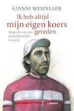 Ik heb altijd mijn eigen koers gereden - Gianni Wespelaer (ISBN 9789401452915)