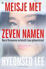 Meisje met zeven namen - Hyeonseo Lee, David John (ISBN 9789044355192)