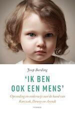 'Ik ben ook een mens' - Joop Berding (ISBN 9789490120306)