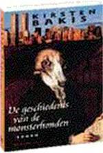 De geschiedenis van de monsterhonden - Kirsten Bakis, Barbara de Lange (ISBN 9789029053860)
