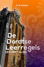 De Dordtse Leerregels - Wim Verboom, Prof Dr W Verboom (ISBN 9789023955351)