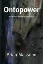 Ontopower - Brian Massumi (ISBN 9780822359951)