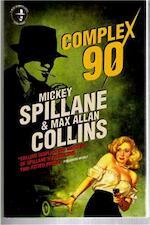 Complex 90 - Mickey Spillane, Max Allan Collins (ISBN 9781781167595)