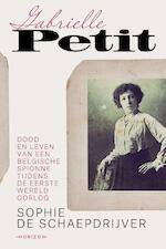 Gabrielle Petit - Sophie De Schaepdrijver, Sophie De De Schaepdrijver (ISBN 9789492159922)