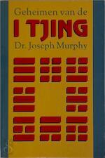 Geheimen van de I Tjing - Joseph Murphy, Gerard Grasman (ISBN 9789025718435)