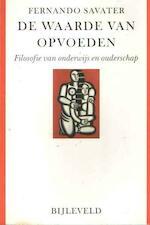 De waarde van opvoeden - F. Savater (ISBN 9789061316688)