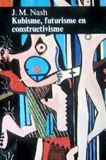 Kubisme, futurisme en constructivisme