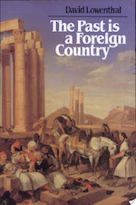 The Past is a Foreign Country - David Lowenthal, Professor Emeritus David Lowenthal (ISBN 9780521294805)