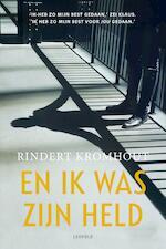 En ik was zijn held - Rindert Kromhout (ISBN 9789025876135)