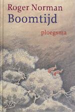 Boomtijd - Roger Norman, Huberte Vriesendorp, Ingrid van der Kallen (ISBN 9789021616612)