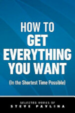 How to Get Everything You Want (in the Shortest Time Possible)