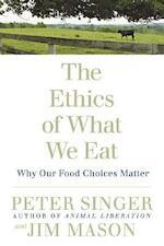 The Ethics of What We Eat - Peter Singer, Jim Mason (ISBN 9781594866876)