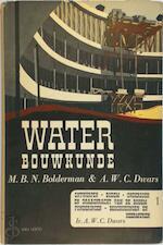 Waterbouwkunde: Algemene waterbouwkunde - M. B. N. Bolderman, A. W. C. Dwars