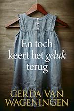 En toch keert het geluk terug - Gerda van Wageningen (ISBN 9789401914062)