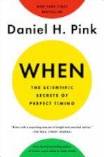When - Th scientific secrets of perfect timing - Daniel H. Pink (ISBN 9780525542780)