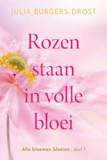 Rozen staan in volle bloei - Julia Burgers-Drost (ISBN 9789020535815)