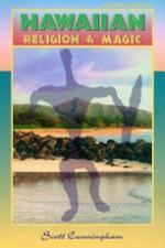 Hawaiian Religion and Magic - Scott Cunningham (ISBN 9781567181999)