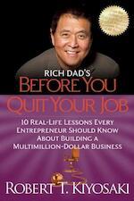 Rich Dad's Before You Quit Your Job - Robert T. Kiyosaki (ISBN 9781612680507)