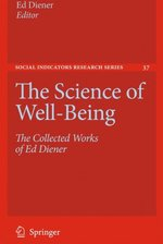 The Science of Well-Being: the collected works of Ed Diener - Ed Diener [Ed.] (ISBN 9789048123506)