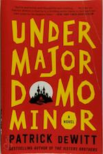 Undermajordomo Minor - Patrick Dewitt (ISBN 9780062281227)