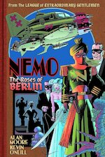 Nemo: The Roses of Berlin - Kevin O'Neill, Alan Moore (ISBN 9781603093200)