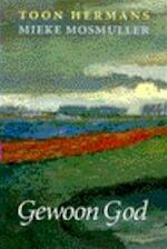 Gewoon God - Toon Hermans, Mieke Mosmuller (ISBN 9789026113604)