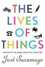 The Lives of Things - Jose Saramago (ISBN 9781844678785)