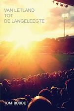 Van Letland tot de Langeleegte - Tom Bodde (ISBN 9789081662000)