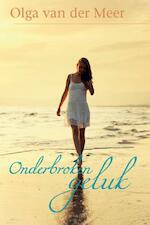 Onderbroken geluk - Olga van der Meer (ISBN 9789020532685)