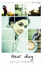 Haar dag - Gayle Forman (ISBN 9789044344110)