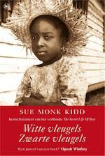 Witte vleugels zwarte vleugels - Sue Monk Kidd (ISBN 9789044344974)