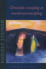 Christelijke inwijding en rozenkruiserinwijding - Rudolf Steiner (ISBN 9789490455712)