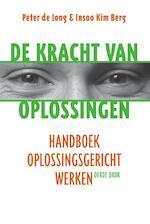 De kracht van oplossingen - Peter de Jong, Insoo Kim Berg (ISBN 9789026522697)