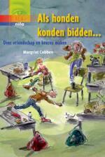 Als honden konden bidden - Margriet Cobben (ISBN 9789085605676)