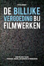 De billijke vergoeding bij filmwerken - Peter Lindhout (ISBN 9789086920341)