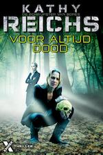 Voor altijd dood - Kathy Reichs (ISBN 9789401602211)