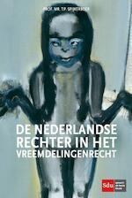 De Nederlandse rechter in het vreemdelingenrecht - Thomas Spijkerboer (ISBN 9789012394772)