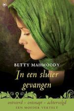 In een sluier gevangen - Betty Mahmoody (ISBN 9789044342925)