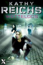 Wetteloos - Kathy Reichs (ISBN 9789401602259)