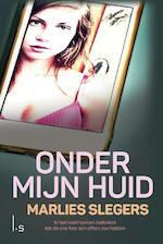 Onder mijn huid - Marlies Slegers (ISBN 9789021016658)