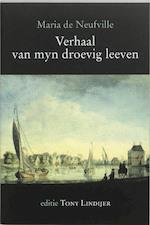 Verhaal van myn droevig leeven - M. de Neufville (ISBN 9789065505552)