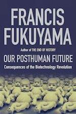 Our posthuman future - Francis Fukuyama (ISBN 9781861972972)
