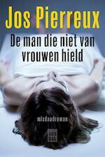 De man die niet van vrouwen hield - Jos Pierreux (ISBN 9789460014161)