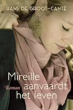 Mireille aanvaardt het leven - Hans de Groot-Canté (ISBN 9789401908405)