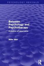 Between Psychology and Psychotherapy (Psychology Revivals)