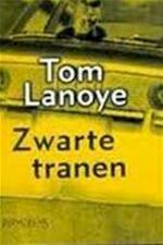Zwarte tranen - Tom Lanoye (ISBN 9789053336847)