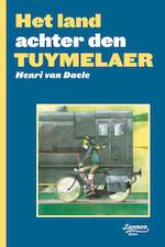 Het land achter den Tuymelaer - Henri Van Daele (ISBN 9789020988475)