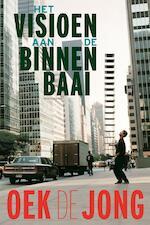 Het visioen aan de binnenbaai - Oek de Jong (ISBN 9789025449322)