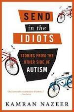 Send in the Idiots - Kamran Nazeer (ISBN 9781582346205)