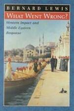 What went wrong? - Bernard Lewis (ISBN 9780195144208)